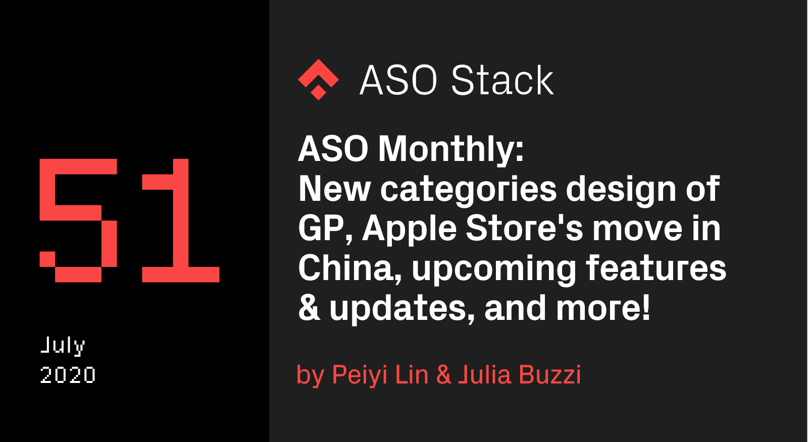 ASO Monthly #51 July 2020: New Categories design in Google Play, Apple Store's move in China, upcoming features & updates, and more!
