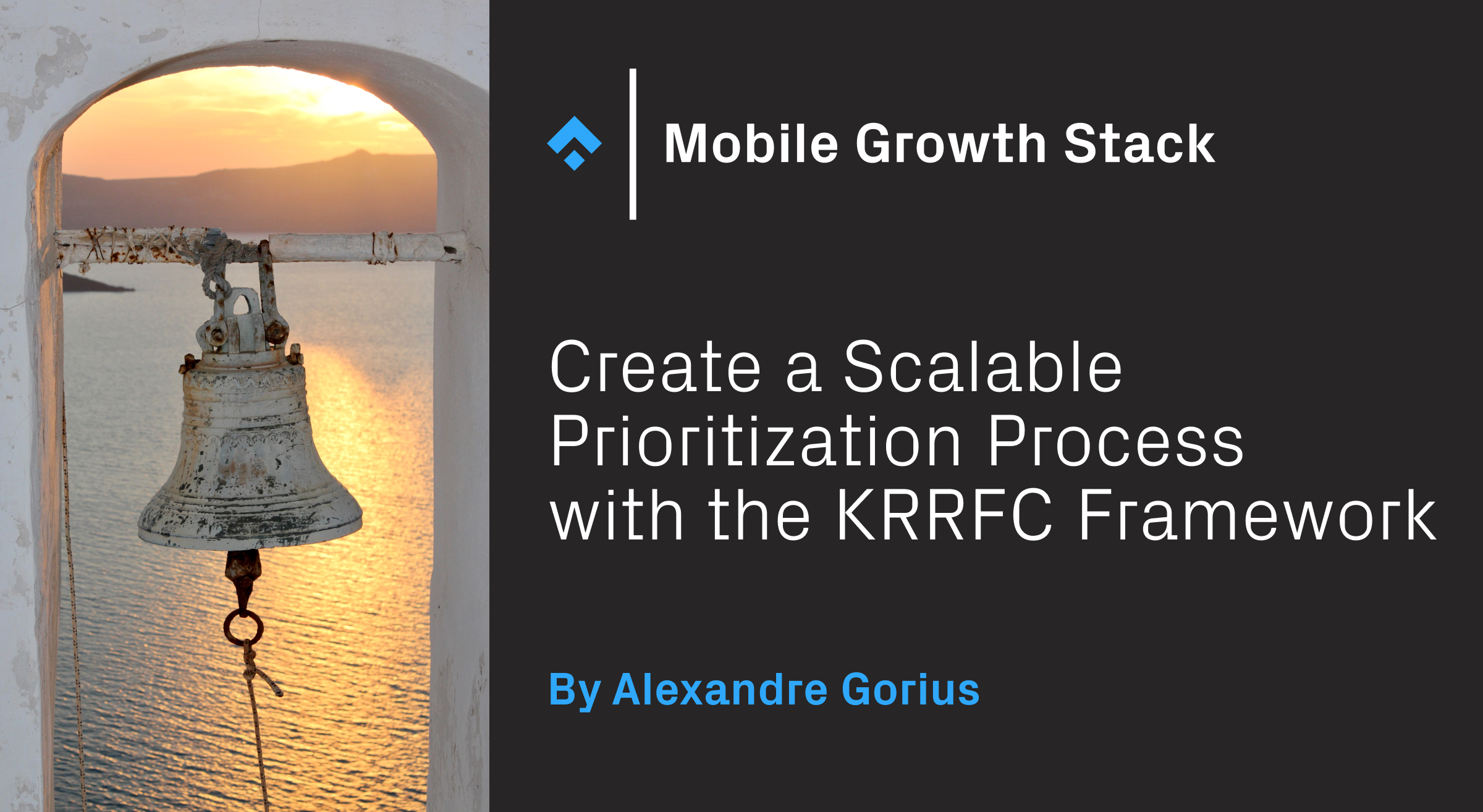 Create a Scalable Prioritization Process with the KRRFC Framework