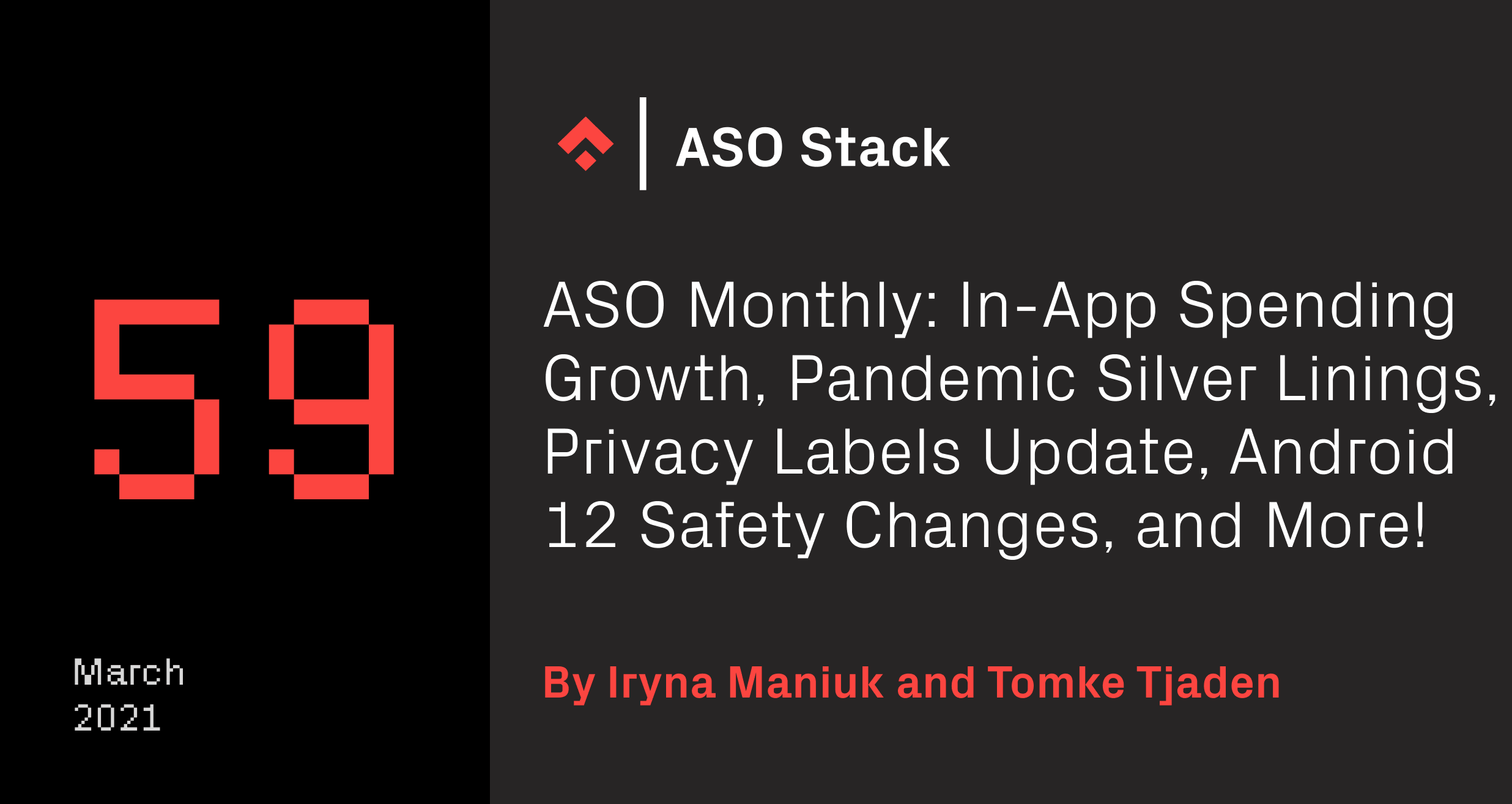ASO Monthly #59 March 2021: In-App Spending Growth, Pandemic Silver Linings, Privacy Labels Update, Android 12 Safety Changes, and More!