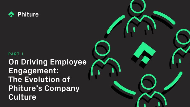 On Driving Employee Engagement: The Evolution of Phiture's Company Culture