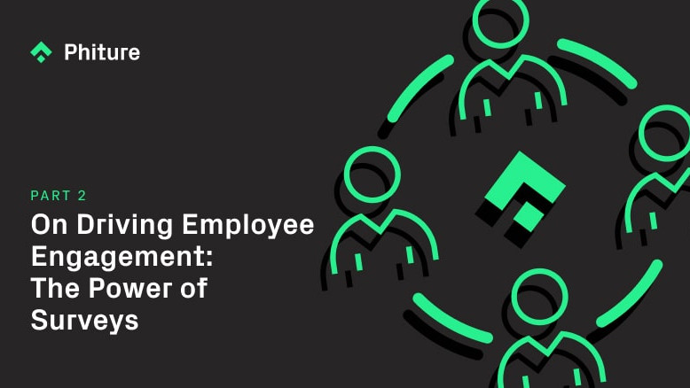 On Driving Employee Engagement: The Power of Surveys