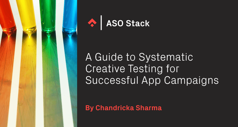 A Guide to Systematic Creative Testing for Successful App Campaigns